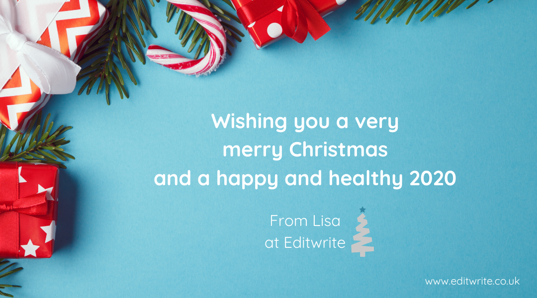Wishing you a very merry Christmas and a happy and healthy 2020 from Lisa at Editwrite